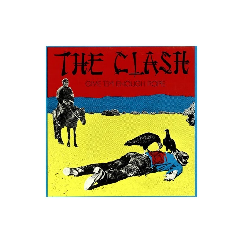Clash The – Give 'Em Enough Rope  1978/1984   CBS 32444