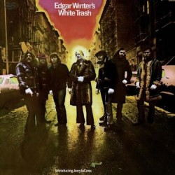 Winter's Edgar White Trash – Edgar Winter's White Trash 2015     Speakers Corner Records – Epic E 30512