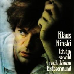 Kinski Klaus – Ich Bin So Wild Nach Deinem Erdbeermund|1975     Atom – 400.009