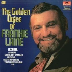 Laine ‎Frankie – The Golden Voice Of Frankie Laine|1970 Polydor ‎– 2343 078