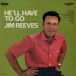 Reeves Jim ‎– He&8217ll Have To Go|RCA Camden ‎– CAS 10194 Germany