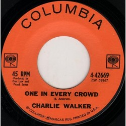 Walker Charlie ‎– One in every crowd / What's wrong with me|1963 Columbia ‎– 4-42669-Single