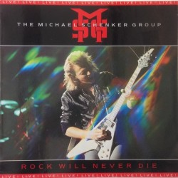 Schenker Michael Group ‎ The – Rock Will Never Die|1984 Chrysalis ‎– 206 348-620