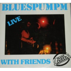 Bluespumpm ‎– Live With Friends|1985 Domino – 85 09 95