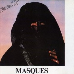 Brand X – Masques 1978   Charisma – CAS 1138
