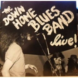 Down Home Blues Band – Live!|1985     Not On Label – 91.1985