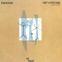 Icehouse ‎– Hey' Little Girl|1982    Chrysalis ‎– 104 776-Single