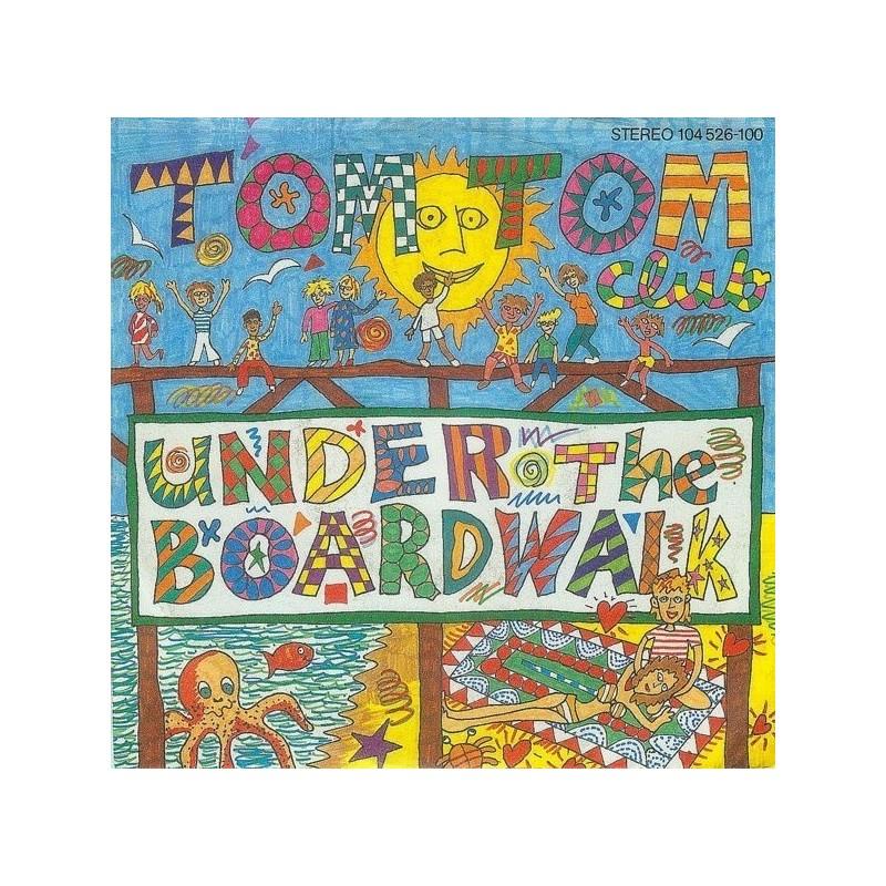 Tom Tom Club – Under The Boardwalk|1982    Island Records – 104 526-Single