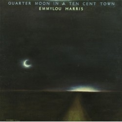 Harris ‎Emmylou – Quarter Moon In A Ten Cent Town|1978 34074-5 Buchclub