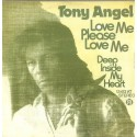 Angel Tony  ‎– Love me please love me / Deep inside my Heart|1974    Pye Records ‎– 13 413 AT-Single