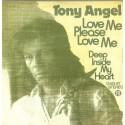 Angel Tony – Love me please love me / Deep inside my Heart|1974 Pye Records – 13 413 AT-Single