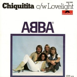 ABBA – Chiquitita c/w Lovelight 1979     Polydor – 2001 850-Single