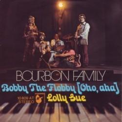 Bourbon Family – Bobby The Flobby [Oho, Aha] / Lolly Sue|1971     Hansa Record – 10 809 AT-Single