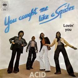 Acid – You Caught Me Like A Spider|1975      CBS 3767-Single