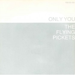 Flying Pickets The – Only You|1983     10 Records – 106 103-Single