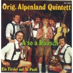 Original Alpenland Quintett A So A Rausch Ein Tiroler