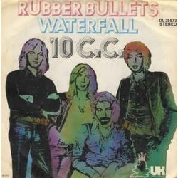 10 C.C. – Rubber Bullets / Waterfall|1973   UK Records – DL 25 573-Single