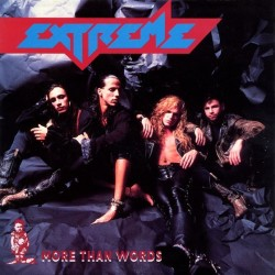 Extreme – More Than Words 1991      A&M Records – 390 764-7-Single