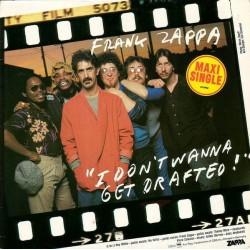 Zappa Frank – I Don't Wanna Get Drafted!|1980   CBS 12.8625-Maxi-Single
