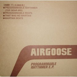 Airgoose – Programmable Rhythmer E.P.|1995    Different Drummer – 12G001 17-Maxi-Single