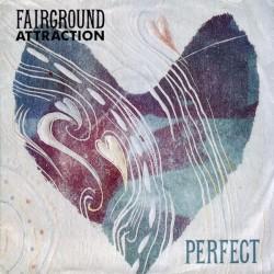 Fairground Attraction – Perfect 1988    RCA – PB 41845-Single