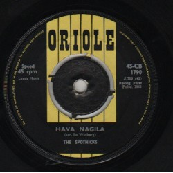 Spotnicks The ‎– Hava Nagila|1963    Oriole ‎– 45-CB 1790-Single