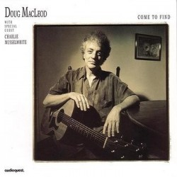 Macleod Doug with Special Guest Charlie Musselwhite – Come To Find|1994 Audioquest Music – AQ 1027