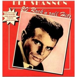 Del Shannon ‎– 20 Rock &8218N&8216 Roll Hits|1979   1C 064-82 752