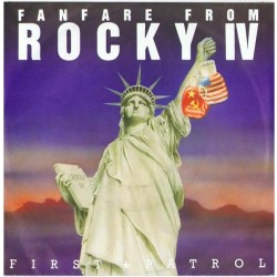 First Patrol – Fanfare From Rocky IV / Pioneer II|1986 Rush Records – RR 7025-Single