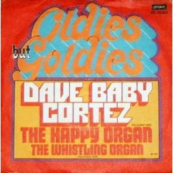 """Cortez Dave """"Baby"""" – The Happy Organ / The Whistling Organ