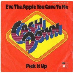 Cash Down – Eve the apple you gave to me / Pick it up|1976 BASF – AC 12 898-3-Single