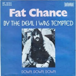 Fat Chance – By The Devil I Was Tempted|1973 Bellaphon – BF 18164