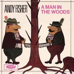 Fisher Andy – A Man In The Woods / Crazy Bull Fandango|1967 Vogue Schallplatten – DV 14611-Single