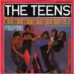 Teens The – Gimme Gimme Gimme Gimme Gimme Your Love / Rollerball|1978 Hansa – 11 964 AT-Single