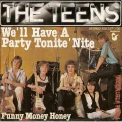 Teens The – We'll Have A Party Tonite 'Nite|1978 Hansa International – 100 077-Single