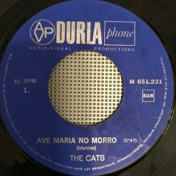 Cats The – Ave Maria No Morro / A Fool Never Learns|1965 DURLAPHONE – M 651.231-Single