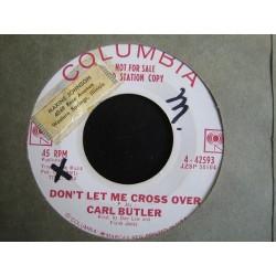 Butler Carl – Don't Let Me Cross Over / Wonder Drug|1962 Columbia – 4-42593-Promo-Single