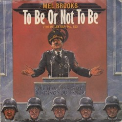Brooks Mel – To Be Or Not To Be (The Hitler Rap)|1983 Island Records – IS 158-Single