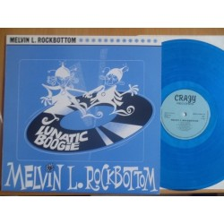 Rockbottom Melvin L. ‎– Lunatic Boogie|1985   Crazy Records – CRAZY 33-CR 13