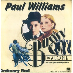 Williams Paul‎– Bugsy Malone / Ordinary Fool|1976    A&M Records ‎– 17 453 AT-Single