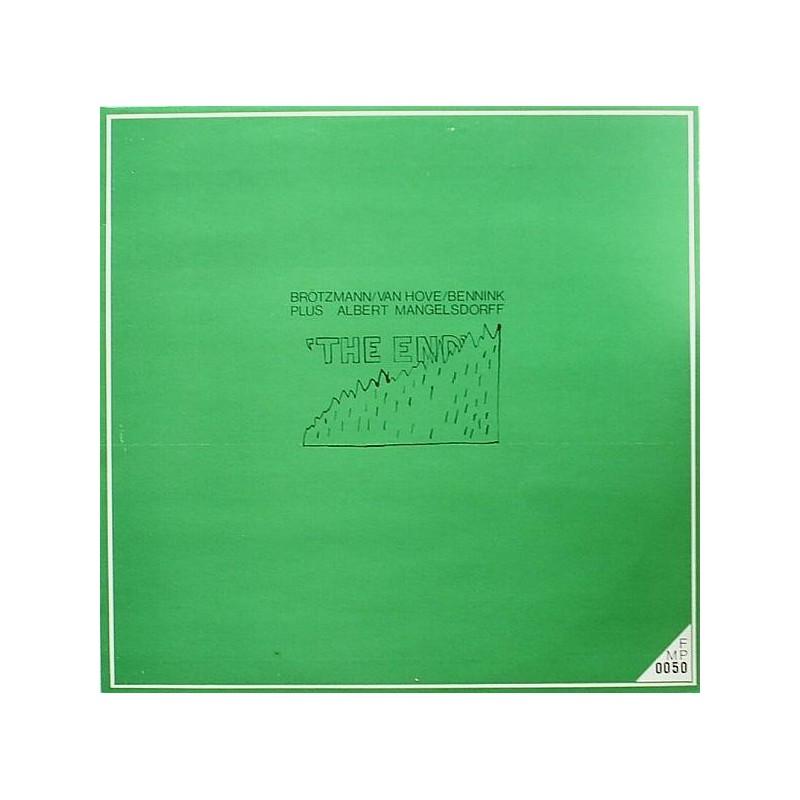 Brötzmann / Van Hove / Bennink Plus Albert Mangelsdorff – The End 1971    FMP 0050