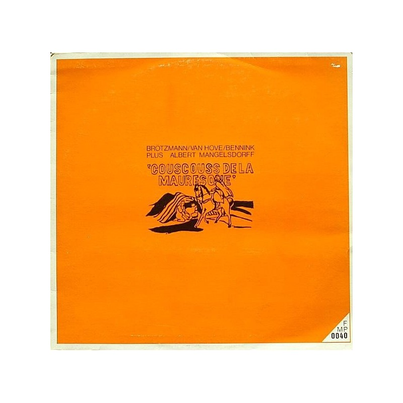Brötzmann / Van Hove / Bennink Plus Albert Mangelsdorff – Couscouss De La Mauresque 1971    FMP 0040