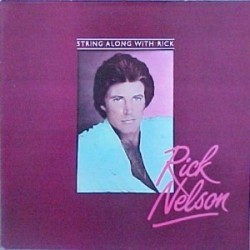 Nelson Rick ‎– String Along With Rick|1984 Charly Records ‎– CR 30238