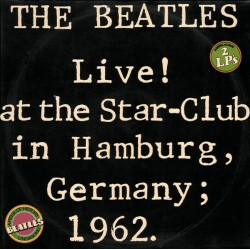 Beatles The – Live! At The Star-Club -Germany1962 1977     Bellaphon – BLS 5560