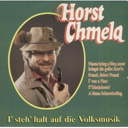 Chmela Horst – I' Steh'Halt Auf Die Volksmusik VM Records– LP 14050