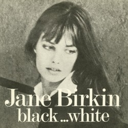 Birkin ‎Jane – Black... White|1972    Desk & Field ‎– B & W-Single