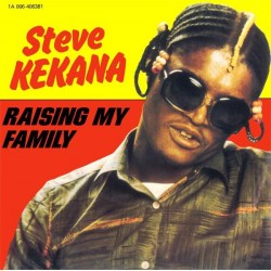 Kekana ‎Steve – Raising My Family|1982    EMI ‎– 1A 006-406381-Single