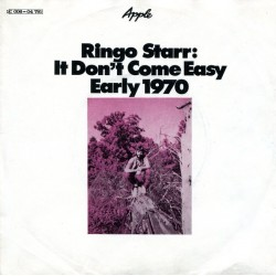 Starr Ringo– It Don't Come Easy / Early 1970|1971    Apple Records – 1C 006-04 791-Single