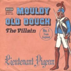 Lieutenant Pigeon – Mouldy Old Dough 1972     Decca – DL 25 530-Single