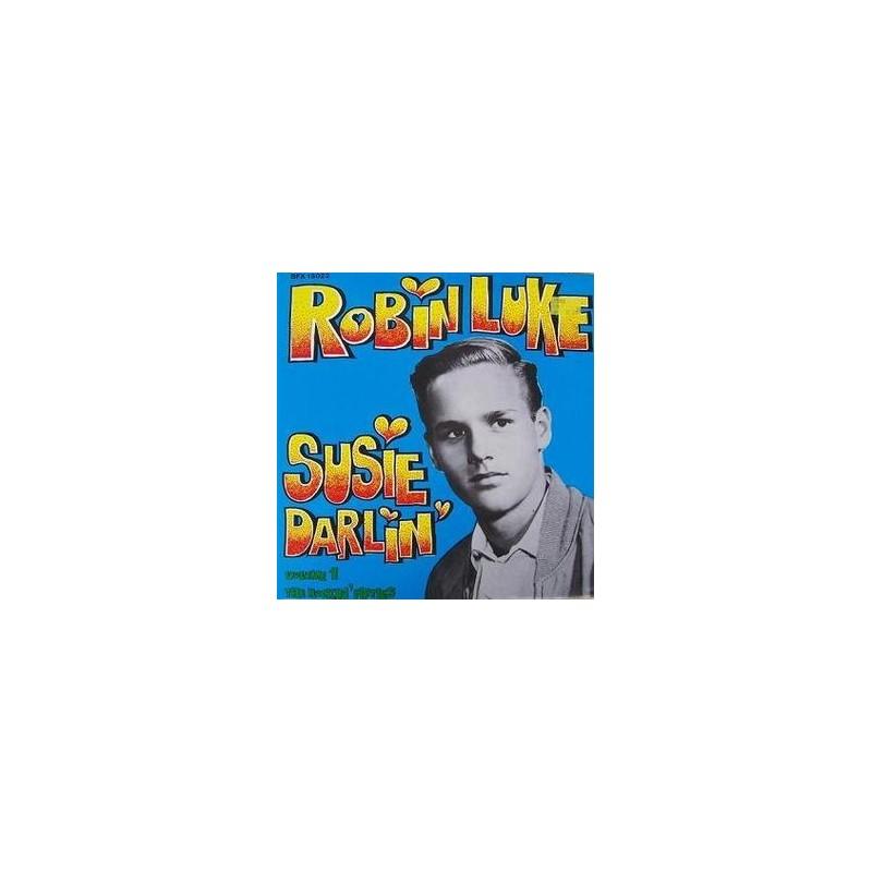 Luke Robin – Susie Darlin&8216 &8211 Volume 1:The Rockin&8216 Fifties|1978 Bear Family Records BFX 15022